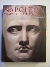 Napoléon - L'Empereur Immortel  /  Gérard Gengembre  /  éd. du Chêne - 2002