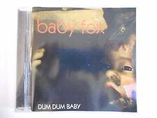 BABY FOX : DUM DUM BABY    CD ALBUM   PORT 0€ !