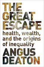 The Great Escape: Health, Wealth, and the Origins of Inequality, Deaton, Angus,