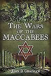 The Wars of the Maccabees, Grainger, John D., Good Book