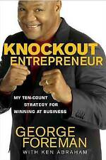 KNOCKOUT ENTREPRENEUR by George Foreman : WH4-B59 : HB 088 : NEW BOOK
