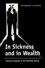 In Sickness and in Wealth: American Hospitals in the Twentieth Century, Stevens,