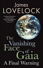 The Vanishing Face of Gaia: A Final Warning by James Lovelock 1st edition 2009