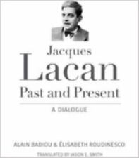NEW - Jacques Lacan, Past and Present: A Dialogue