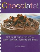 Chocolate!: Rich and Luscious Recipes for Cakes, Cookies, Desserts and Treats, H