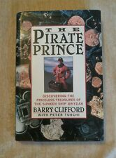 The Pirate Prince Priceless Treasures of Ship Whydah Barry Clifford 1st Ed 1st P