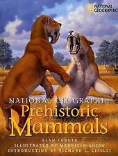 NEW - National Geographic Prehistoric Mammals by Turner, Alan