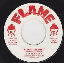 """JOHNNY REBB - """"MY BODY CAN'T TAKE IT"""" b/w """"YOU KNOW I LOVE YOU"""" on FLAME (M-)"""