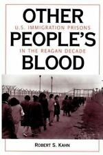 Other People's Blood: U.S. Immigration Prisons in the Reagan Decade