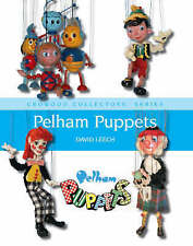 Pelham Puppets: A Collector's Guide by David Leech (Hardback, 2008)