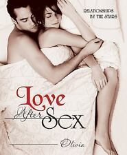 Love After Sex: Relationships by the Stars, Olivia, Good Book