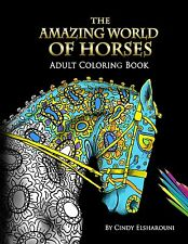 The Amazing World Of Horses   by Cindy Elsharouni  (Perfect Paperback)