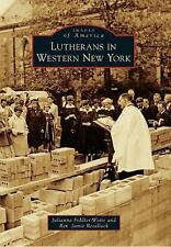 Images of America: Lutherans in Western New York by Rev. Jamie Retallack and...