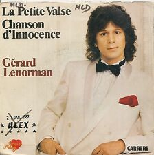 "45 TOURS / 7"" SINGLE--GERARD LENORMAN--LA PETITE VALSE / CHANSON D'INNOCENCE"