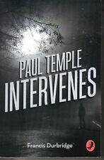 FRANCIS DURBRIDGE - Paul Temple Intervenes P/B