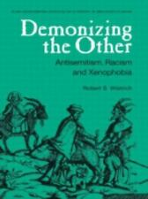 Demonizing the Other: Antisemitism, Racism and Xenophobia (Studies in Antisemi..