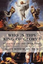 Who Is This King of Glory? : A Critical Study of the Christos-Messiah...