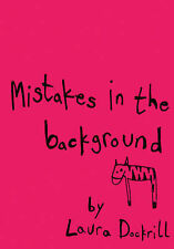 Mistakes in the Background Laura Dockrill Very Good Book