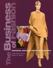 The Business of Fashion: Designing, Manufacturing, and Marketing Leslie Davis B