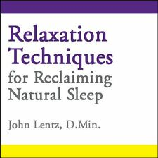 Relaxation Techniques for Reclaiming Natural Sleep by John D Lentz (CD-Audio,...