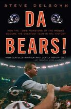 Da Bears! : How the 1985 Monsters of the Midway Became the Greatest Team in...