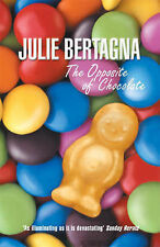 The Opposite of Chocolate, Bertagna, Julie, New Book