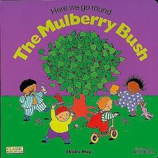 Classic Books with Holes Board Book: Here We Go Round the Mulberry Bush...