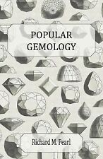 Popular Gemology by Richard M. Pearl (2011, Paperback)