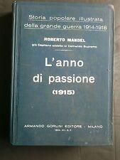 STORIA ILLUSTRATA DELLA GUERRA 1914-1918 ROBERTO MANDEL L'ANNO DI PASSIONE 1915