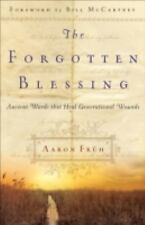The Forgotten Blessing : Ancient Words That Heal Generational Wounds by Aaron...