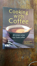 Cooking with Coffee: 60 Recipes Using Fair Trade Coffee by Lucas Rosenblatt,...