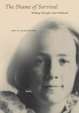 The Shame of Survival: Working Through a Nazi Childhood-ExLibrary