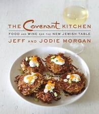 The Covenant Kitchen : Food and Wine for the New Jewish Table by Jeff Morgan...