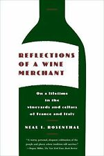 Reflections of a Wine Merchant by Neal I. Rosenthal (2009, Paperback)