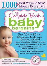 The Complete Book of Baby Bargains: 1,000+ Best Ways to Save Money Every Day Da