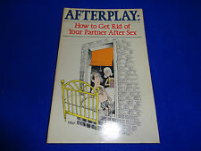 AFTERPLAY: HOW TO GET RID OF YOUR PARTNER AFTER SEX  BY  B. SLOANE -  PB BOOK!!