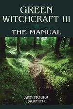 The Manual (Green Witchcraft, Book 3) by Ann Moura