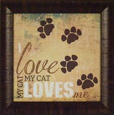 I LOVE MY CAT by Marla Rae 15x15 FRAMED PICTURE SIGN Paw Prints My Pet Loves Me