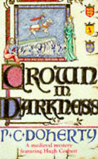 Crown in Darkness (A Medieval Mystery Featuring Hugh Corbett), Doherty, Paul, Go
