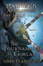 Ranger's Apprentice the Early Years: The Tournament at Gorlan by John...