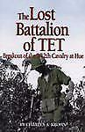 Lost Battalion of Tet: The Breakout of 212th Cavalry at Hue-ExLibrary