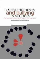 Racist Incidents and Bullying in Schools: How to Prevent Them and How to...