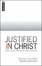JUSTIFIED IN CHRIST NEW PAPERBACK BOOK