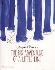 The Big Adventure of a Little Line by Serge Bloch (2016, Hardcover)