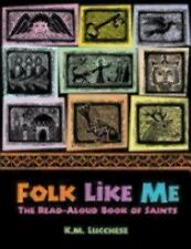 Folk Like Me: The Read-Aloud Book of Saints by Lucchese, K.M.