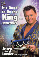 It's Good to be the King...: Sometimes by Jerry Lawler (Hardback, 2003)