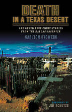 Death in a Texas Desert: And Other True Crime Stories from the Dallas...