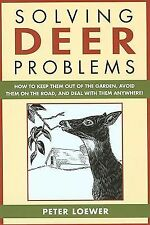 Solving Deer Problems: How to Keep Them Out of Your Garden, Guaranteed