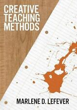 Creative Teaching Methods: Be An Effective Christian Teacher by LeFever, Marlene