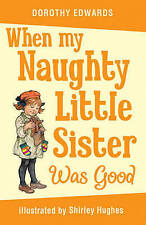 When My Naughty Little Sister Was Good by Dorothy Edwards (Paperback, 2010)